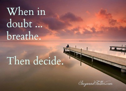 When in Doubt breathe.FB