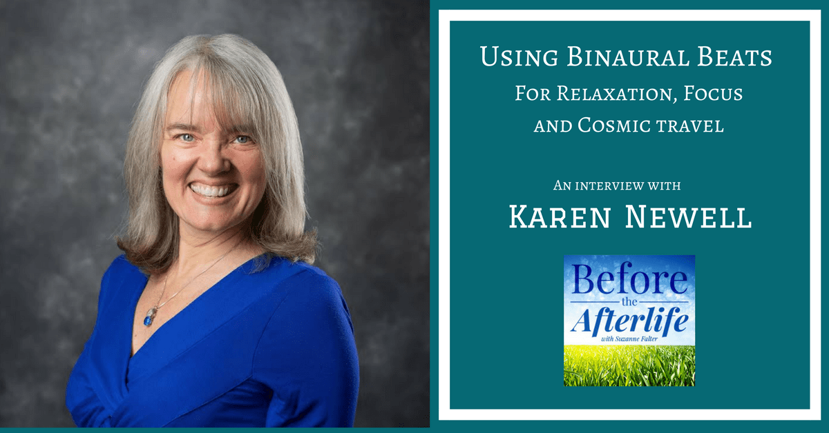 Binaural Beats For Relaxation, Focus and Cosmic travel with Karen Newell